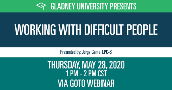 Working With Difficult People - Gladney University
