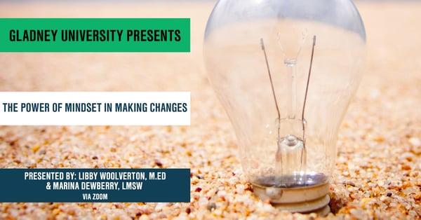 Power of Mindset in Making Changes - Gladney University
